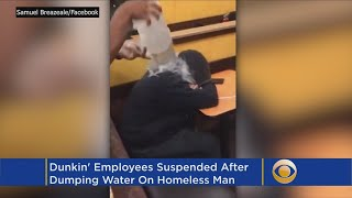 Dunkin' Donuts Workers Suspended Over Dumping Water On Homeless Man