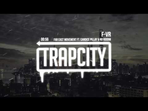 Far East Movement - F-VR ft. Candice Pillay & No Riddim