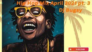 hip hop mix April 2021 pt. 3 - Dj Bugsy