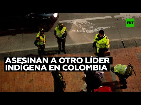 Asesinan a otro líder indígena en el oeste de Colombia y suma a los 278 asesinados en todo el país