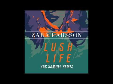 Lush Life (Zac Samuel Remix) [Extended]