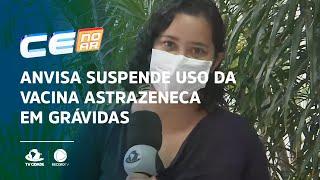 Anvisa suspende uso da vacina Astrazeneca em grávidas