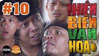 Thiên Biến Vạn Hóa tập 10 | BA THẰNG CON MẤT DẠY!