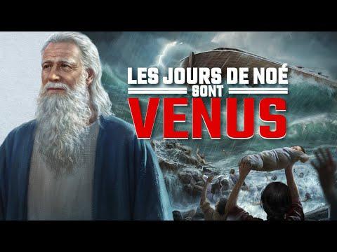 Les jours de Noé sont venus