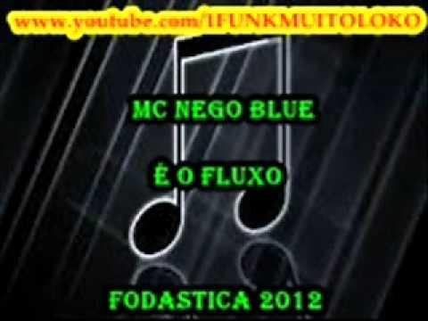 Baixar MC Nego Blue É O FLUXO [vrs clip oficial] 2012