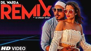Dil Warda Remix – Aj Singh