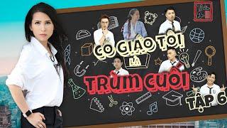 TẬP 6 CÔ GIÁO TÔI LÀ TRÙM CUỐI  | My Teacher Is Big Boss Eps.6 | Thiên An | Những cái bẫy bất ngờ