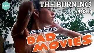THE BURNING (1981) - Awesomely Bad Movies