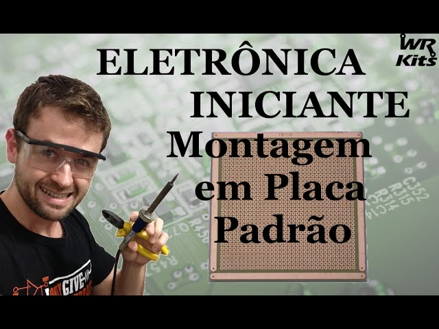 COMO FAZER MONTAGEM EM PLACA UNIVERSAL | Eletrônica para Iniciantes #07