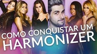 Como Conquistar Um Harmonizer - Cantadas Fifth Harmony