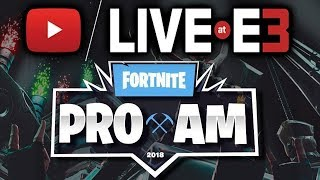 Fortnite ProAm At E3 All 3 Matches