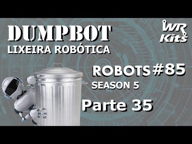 TESTE DO ELEVADOR COM SENSORES (DumpBot 35/x) | Robots #85