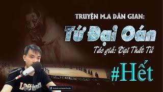 [Phần Cuối] TỨ ĐẠI OÁN - Truyện m.a dân gian ở Bạc Liêu hay | Nguyễn Huy Vlog