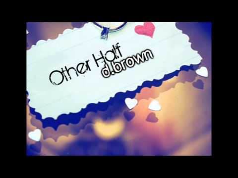 Other Half - D. Brown + Download Link