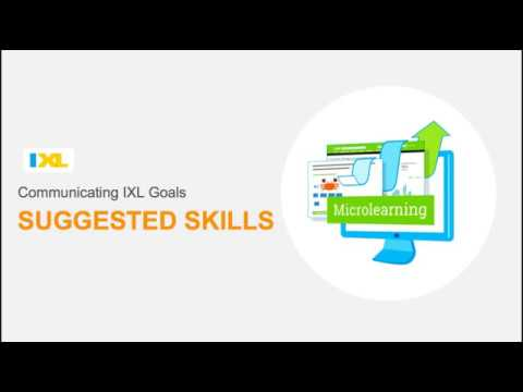 Communicating Goals Using IXL's Suggested Skills Feature