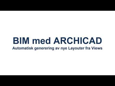 BIM med ArchiCAD: Lag Layouter automatisk fra views