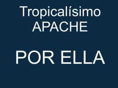 Tropicalisimo Apache  -  Por ella