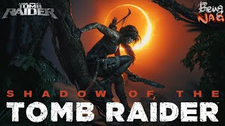 Square Enix - Shadow of the Tomb Raider – 'Rise' ~by Katy Perry - #BeingNag GMV 2018