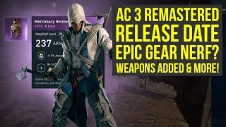Assassin's Creed 3 Remastered Release Date, AC Odyssey Epic Gear Nerf? (Assassin's Creed Odyssey DLC