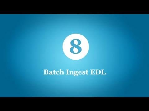 Batch Ingest EDL Workflow with MOG