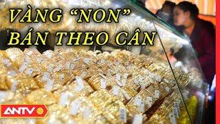 Vàng non làm loạn ngày vía thần tài, đánh lừa người tiêu dùng | An toàn sống | ANTV