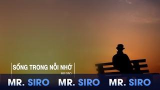 Sống Trong Nỗi Nhớ - Mr.Siro (Lyrics Video)