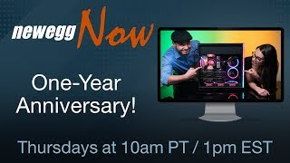 Newegg Now Episode 47: A Year of Newegg Now