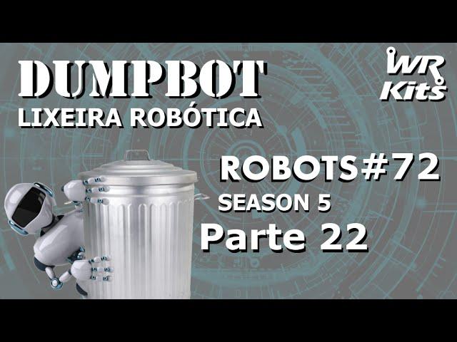 ESTRUTURA DO ELEVADOR (Dumpbot 22/x) | Robots #72
