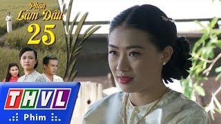 THVL | Phận làm dâu - Tập 25