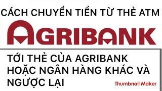 Agribank - Chuyển khoản sang vietinbank - ngân hàng công thương
