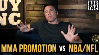 Promoting MMA is not like football or basketball...