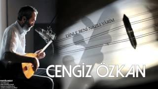 Cengiz Özkan - Dinle Beni Nazlı Yârim