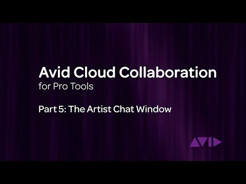 Avid Cloud Collaboration for Pro Tools Video 5: The Artist Chat Window