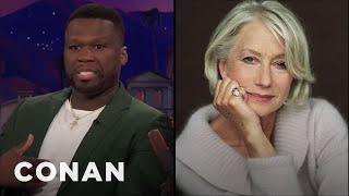 """Curtis """"50 Cent"""" Jackson Is Still Obsessed With Dame Helen Mirren  - CONAN on TBS"""