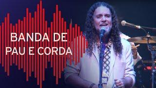 Banda de Pau e Corda ao vivo