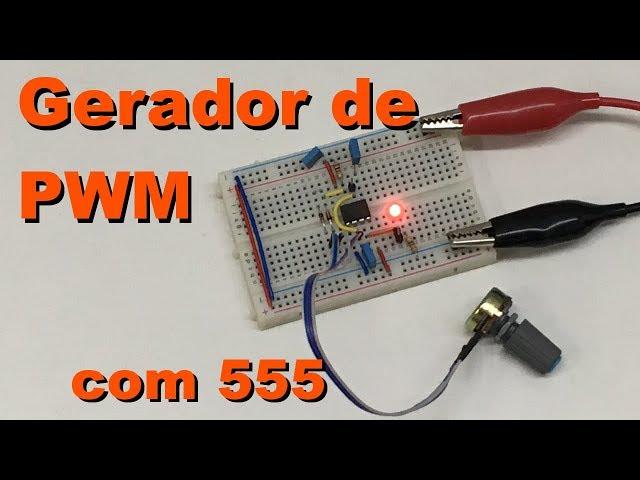GERADOR DE PWM COM 555 | Conheça Eletrônica! #081