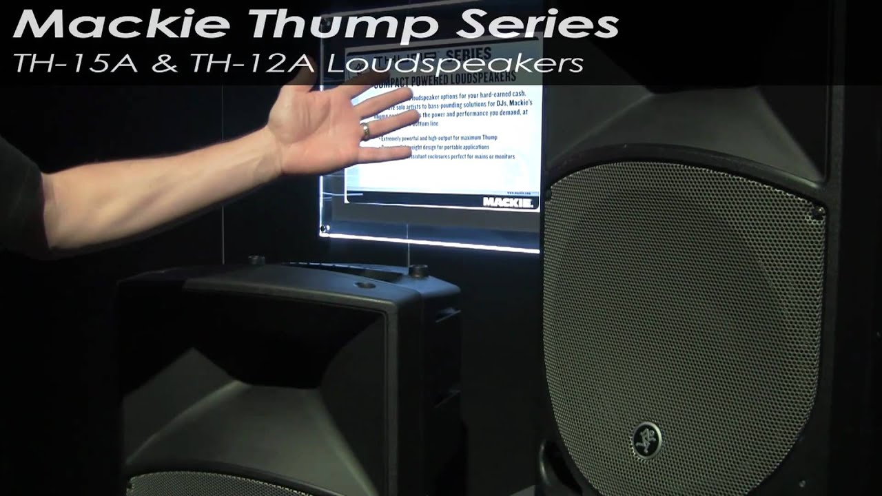 mackie thump th 15a th 12a loudspeakers namm 2011 youtube. Black Bedroom Furniture Sets. Home Design Ideas