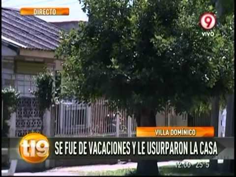 Villa Domínico:  Se fue de vacaciones y le usurparon la casa