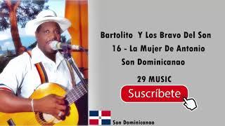 Bartolito Y Los Bravo del Son  16 - La Mujer De Antonio  (Exito)