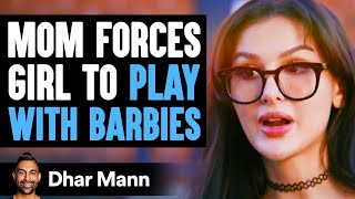 Mom Forces Girl To Play With Barbies, Instantly Regrets It ft. SSSniperwolf   Dhar Mann