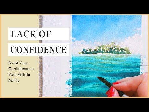 How to Boost Your Confidence in Your Art & Artistic Ability
