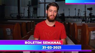 Boletim Semanal 31/03/2021