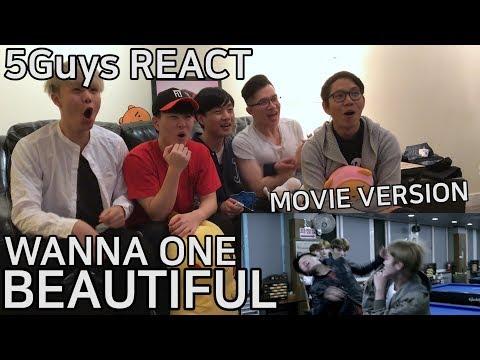 [PUNCH ME] WANNA ONE (워너원) - Beautiful (Movie Ver.) 5Guys MV REACT