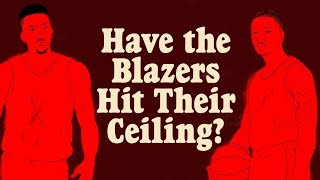 Have the Portland Trail Blazers Hit Their Ceiling? | The Ringer