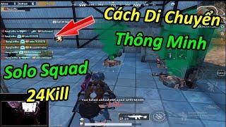 Solo Squad 24Kill - Cách Di Chuyển Thông Minh Để Clear 1 Squad Cuối Mùa 7 | PUBG Mobile