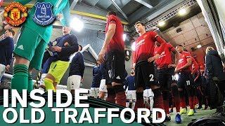 Inside Old Trafford | Manchester United 2-1 Everton | Behind the Scenes | Tunnel Cam