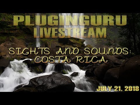 July 21, 2018 - Sights and Sounds: Costa Rica!