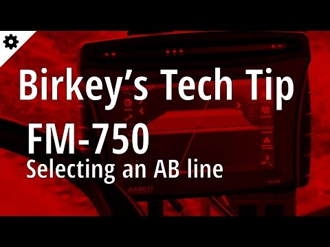 Birkey's Tech Tip: FM-750 Selecting an AB line