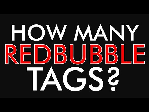 HOW MANY Redbubble TAGS Should You Use?