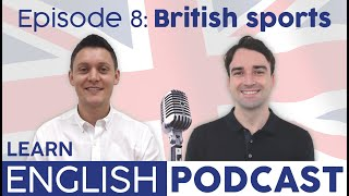 Learn English Podcast Ep. 8: British Sports